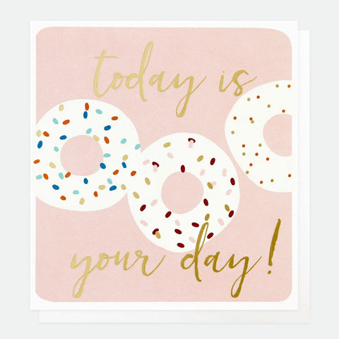 Caroline Gardner - Today Is Your Day Donuts - Greetings Card