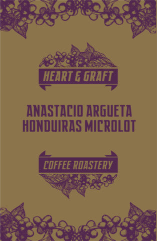 Heart & Graft Coffee Roastery: Anastacio Argueta microlot: Honduras, Finca Los Ceibos, Washed