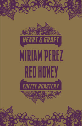 Heart & Graft Coffee Roastery: Honduras, Miriam Perez Microlot, Red Honey