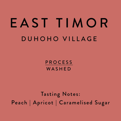 Horsham Coffee Roaster: East Timor, Duhoho, Washed