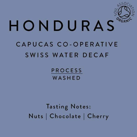 Horsham Coffee Roaster: Honduras, Capucas co-operative - Swiss Water Decaf, Washed
