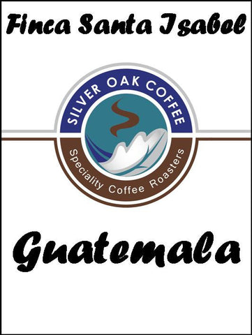 Silver Oak Coffee - Single Estate: Finca Santa Isabel, Guatemala