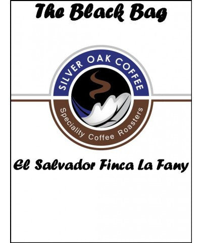 Silver Oak Coffee - The Black Bag: Finca La Fany, El Salvador
