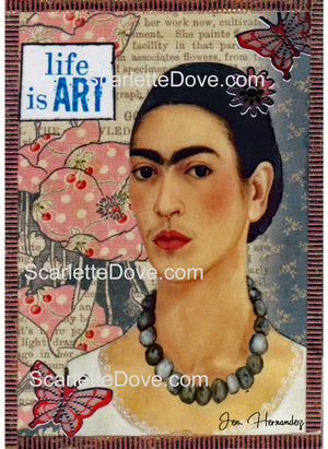 Frida Kahlo Art is Life Print