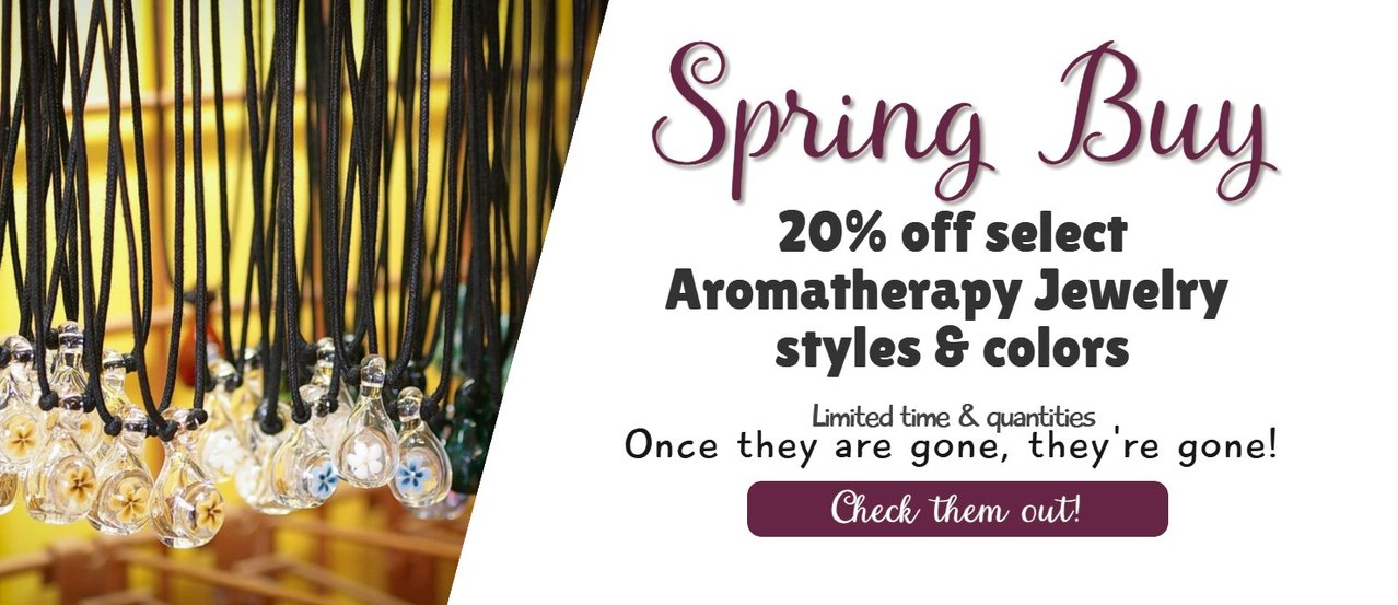 Spring Buy  - 20% off select aromatherapy jewelry