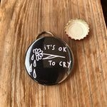 IT'S OK TO CRY Bloodylarry Collaboration Bottle Opener Keyring