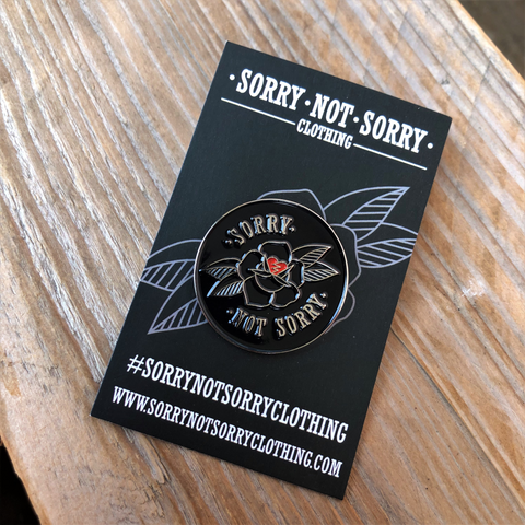SORRY NOT SORRY Logo Pin