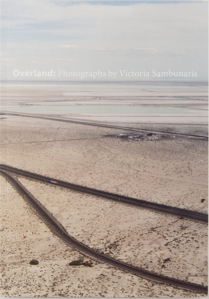 Overland: Photographs by Victoria Sambunaris