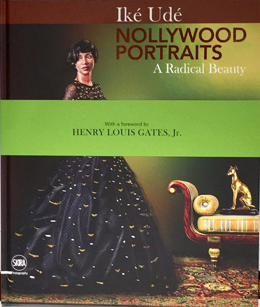 Iké Udé: Nollywood Portraits: A Radical Beauty