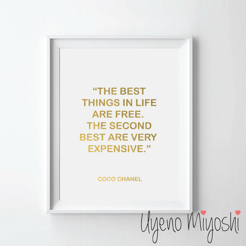 Coco Chanel Quote - The Best Things In Life Are Free The Second Best are Very Expensive