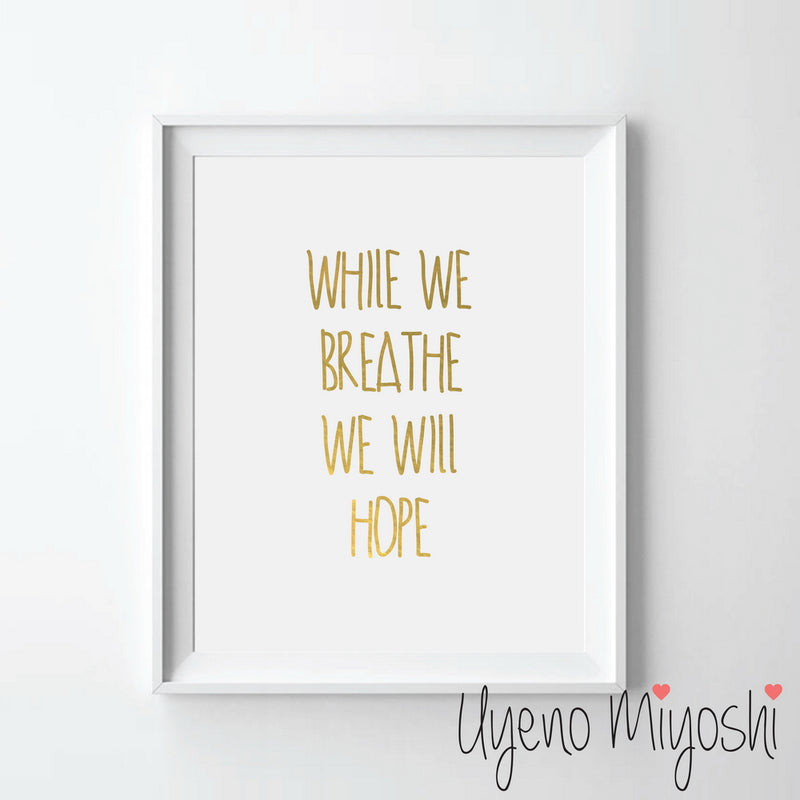 While We Breathe We Will Hope