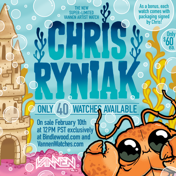 "Limited edition Chris Ryniak ""Clawmper' Vannen Artist Watch available for purchase on Saturday, February 10th at 12PM PST."