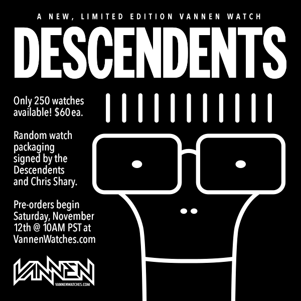 DESCENDENTS Limited Edition Vannen Watch on Sale Saturday, November 12 at 10AM PST.