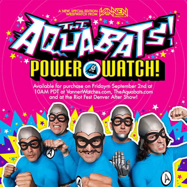 "The Aquabats Special Edition Vannen ""Power Watch"" Available on September 2nd"