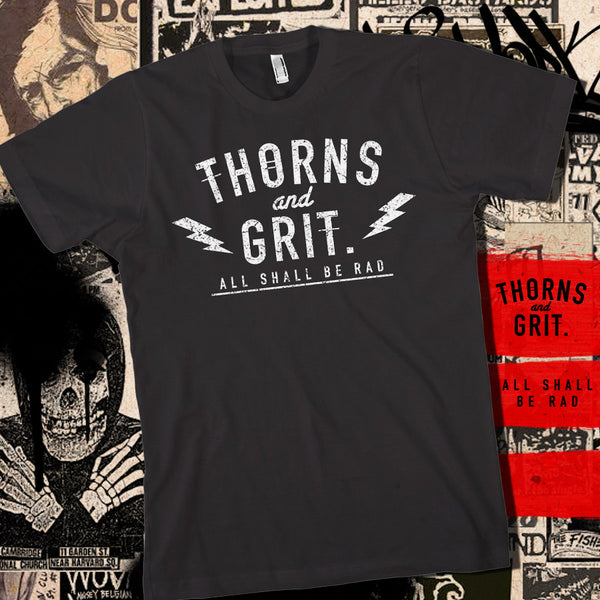 Thorns and Grit: All Shall Be Rad T-shirt