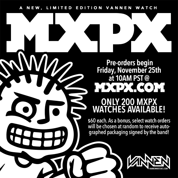MXPX Limited Edition Vannen Watch on Sale Friday, November 25th at 10AM PST