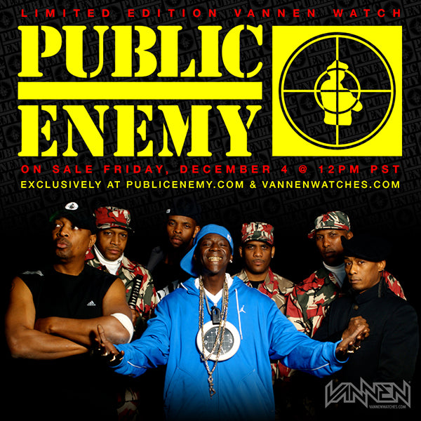 Public Enemy Vannen Artist Watch Available December 4th @ 12PM PST