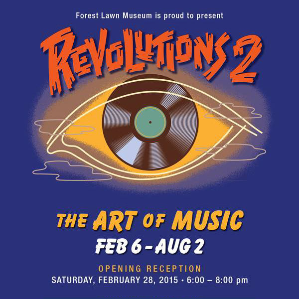 Forest Lawn Museum Glendale presents Revolutions 2 the Art of Music