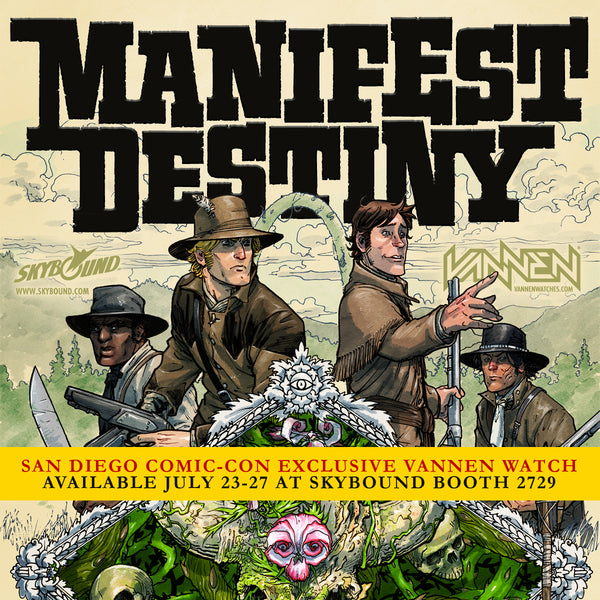 "Limited Edition ""Manifest Destiny"" SDCC Exclusive from Skybound and Vannen Artist Watches"