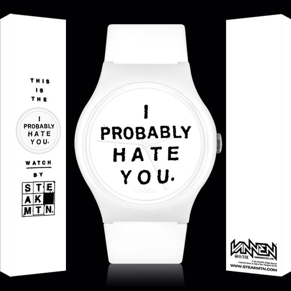 Limited Edition Steak Mtn. I Probably Hate You (White) Vannen Artist Watch