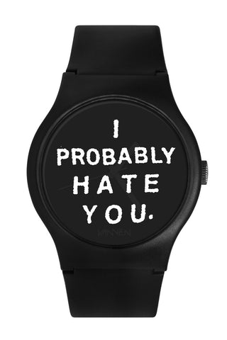 Limite edition Steak Mtn. I Probably Hate You Vanen Artist Watch