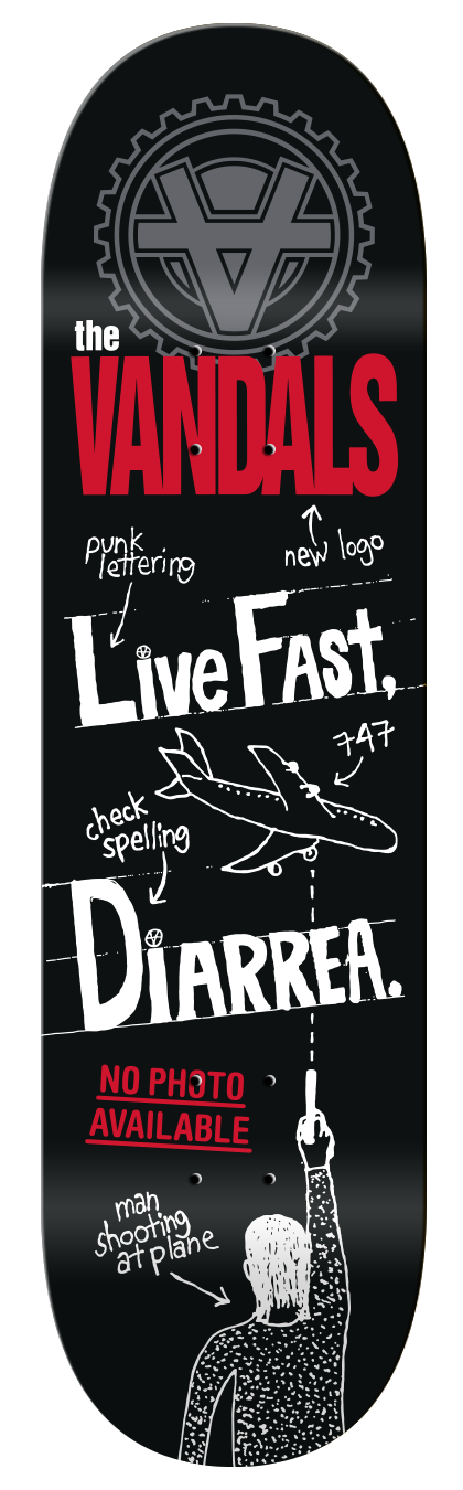 "The Vandals ""Live Fast, Diarrhea."" skateboard deck"