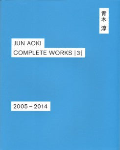 Jun Aoki Complete Works 3 2005-2014