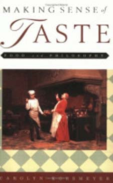 Making Sense of Taste : Food and Philosophy