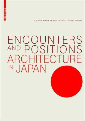 Encounters and Positions : Architecture in Japan