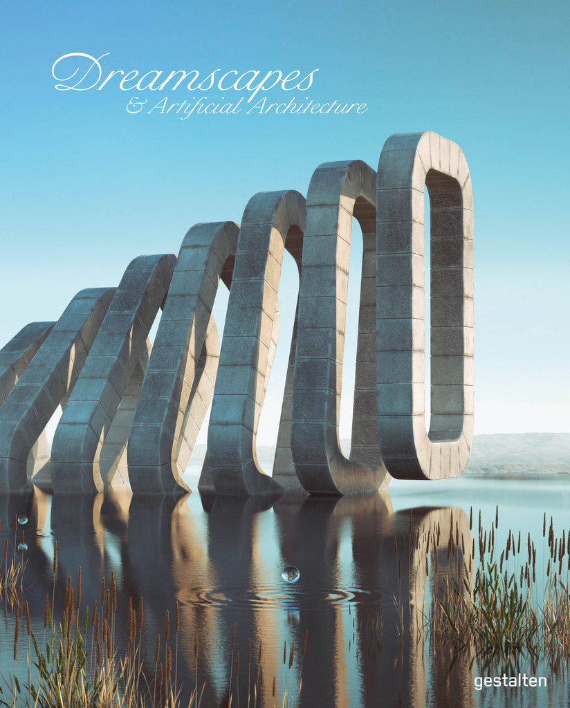 Dreamscapes: Surreal Spaces, Architecture and Interiors