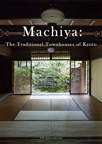 Machiya : The Traditional Townhouses of Kyoto