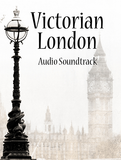 Victorian London Audio SoundTrack