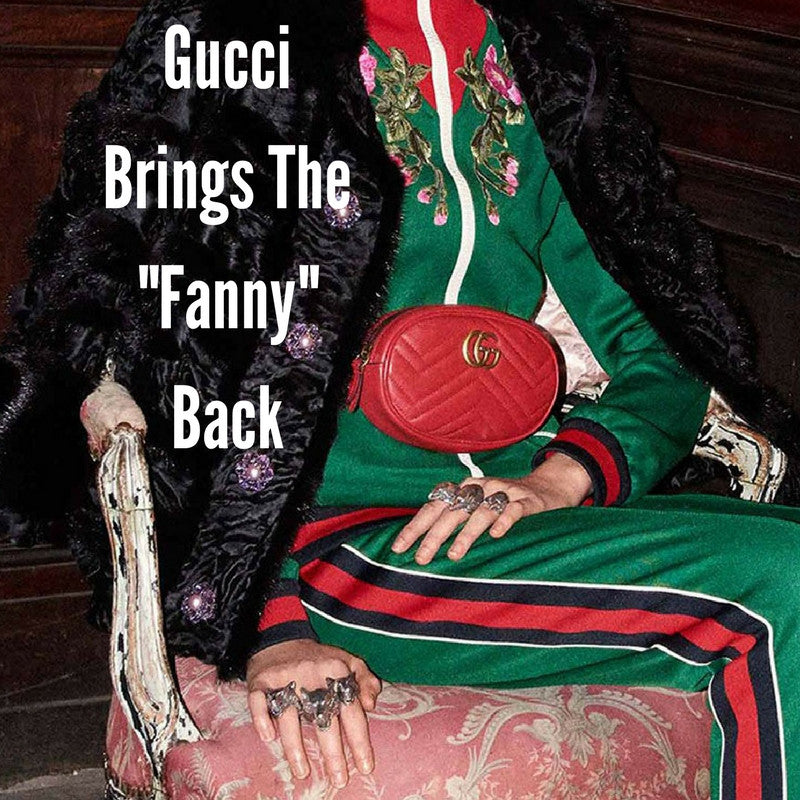 "Gucci Brings The ""Fanny"" Back"