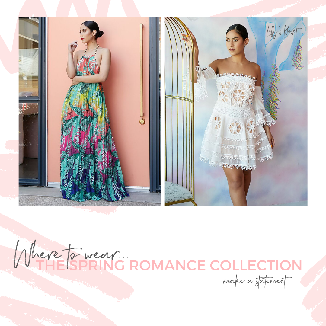 Where To Wear The Spring Romance Collection