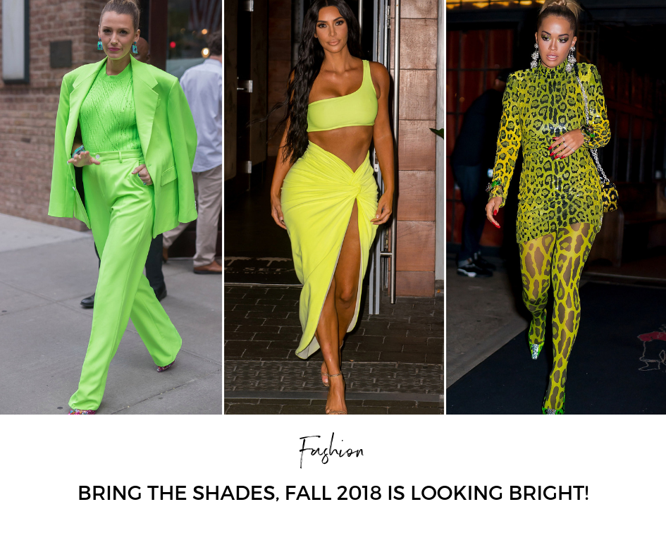Bring The Shades, Fall 2018 Is Looking Bright!