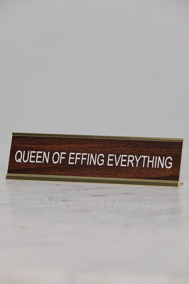Queen Of Effing Everything Desk Name Plate