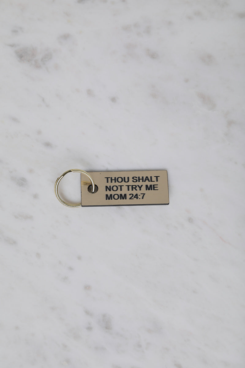 Thou Shalt Not Try Me Mom 24:7 Keychain