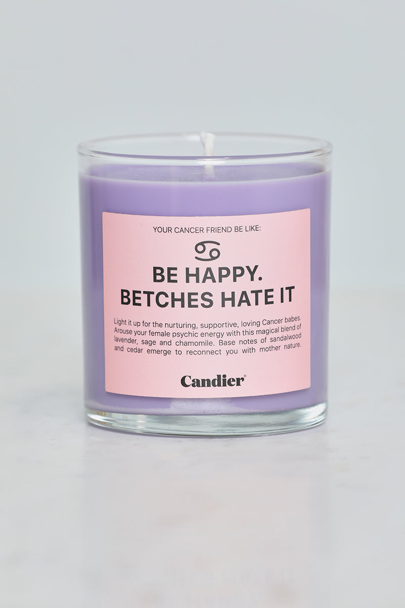 Be Happy, Betches Hate It Cancer Candle (Light Purple)