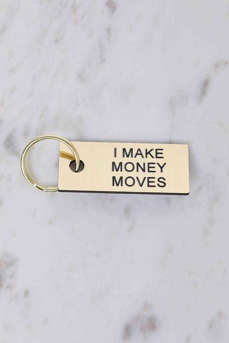 I Make Money Moves Keychain