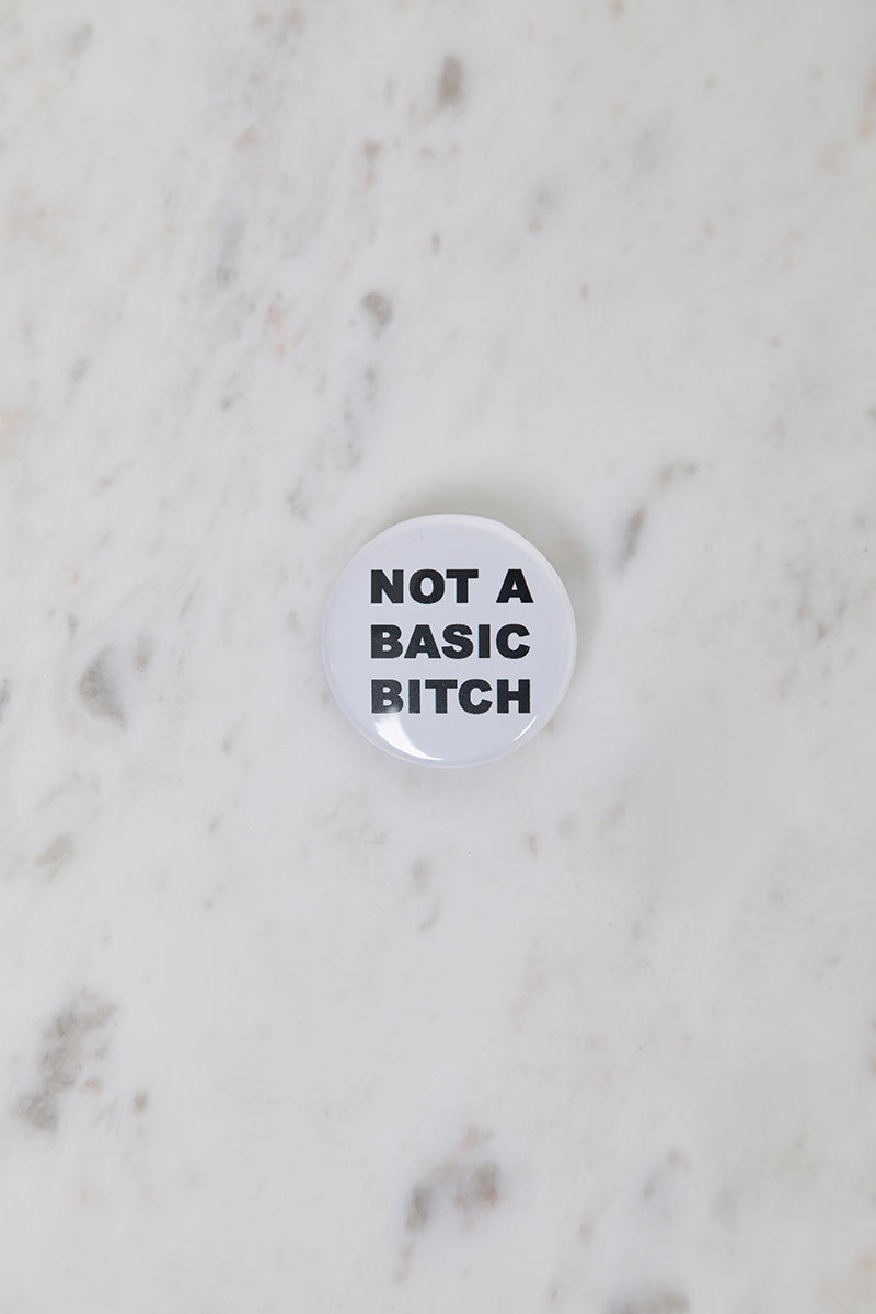 Not A Basic B*tch Button