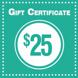 Gift Certificates! $25, $50 & $100