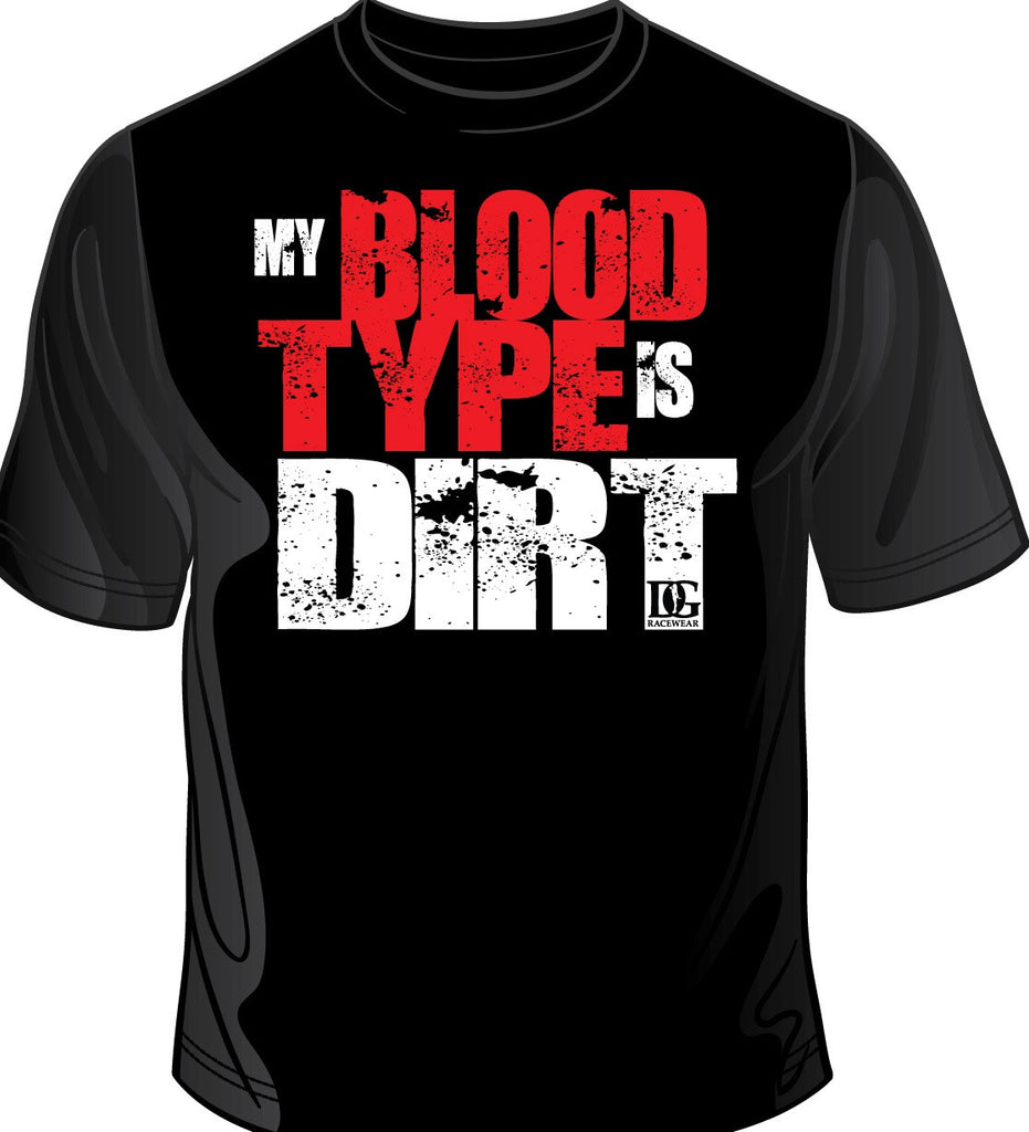 My Blood Type is Dirt T-Shirt