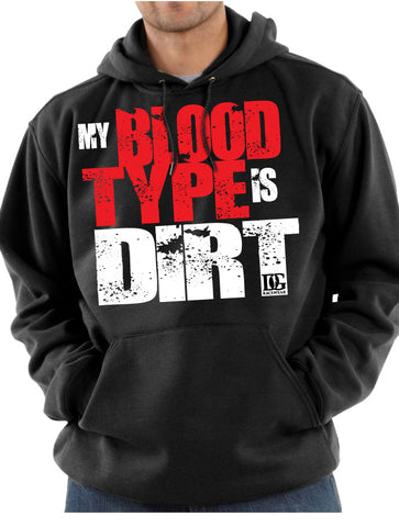 My Blood Type is Dirt Hoodie