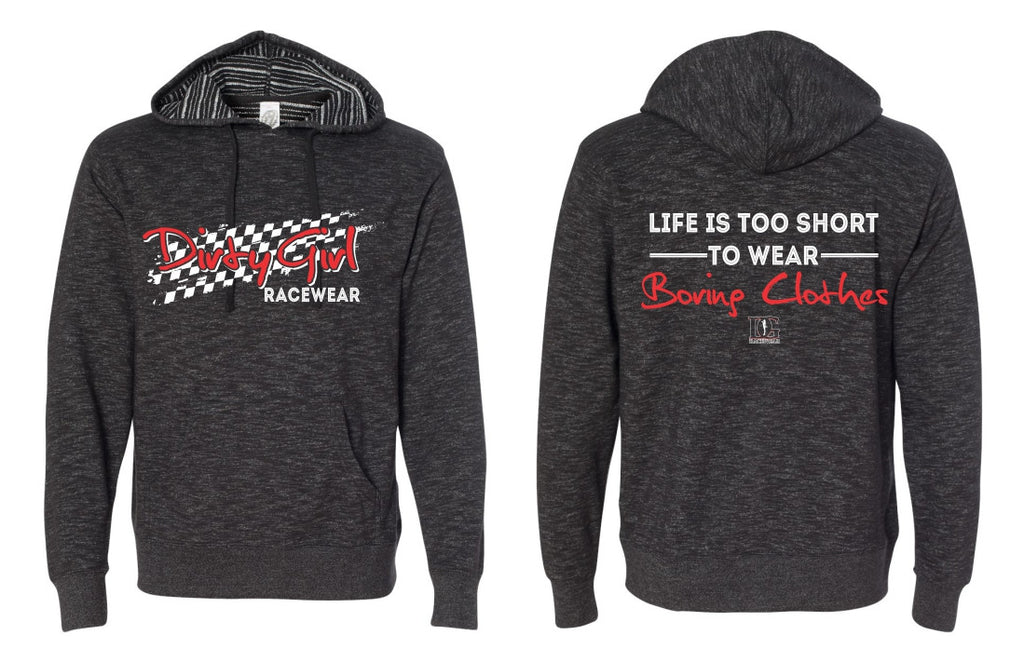 Dirty Girl Racewear - Life is too Short to Wear Boring Clothes - Hoodie
