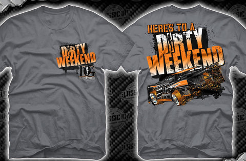Here's To a Dirty Weekend - Dirt Late Model Racing T-Shirt