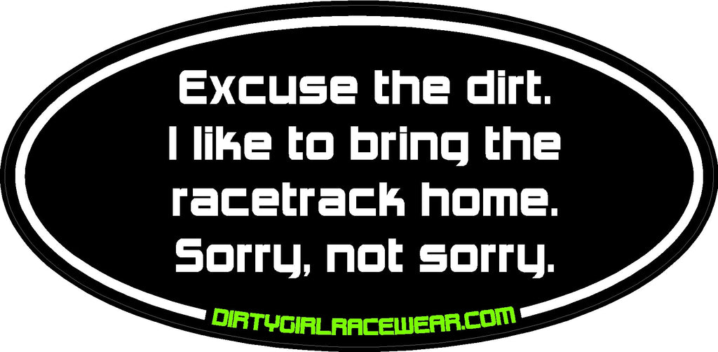 Excuse the Dirt! - Racing Decal