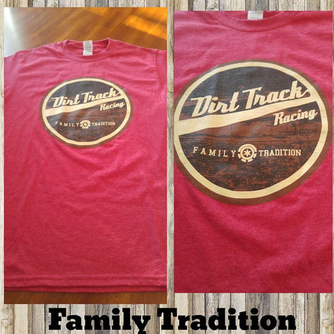 Family Tradition - Dirt Track Racing T-Shirt