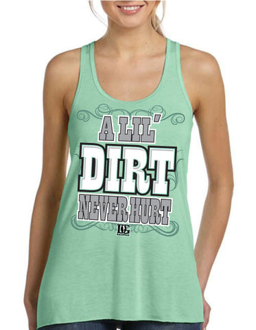 A Lil' Dirt Never Hurt Flowy Tank