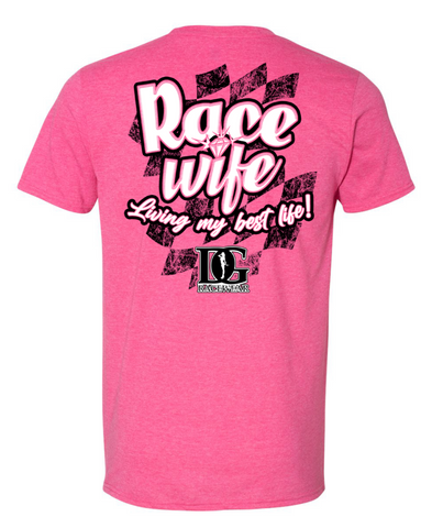 Race Wife T-Shirt - New Release!