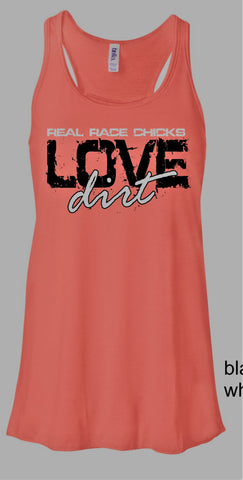 Real Race Chicks LOVE Dirt Flowy Tank